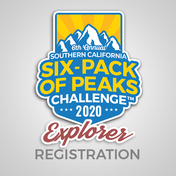 2020 SoCal Six-Pack of Peaks Challenge - Explorer Registration