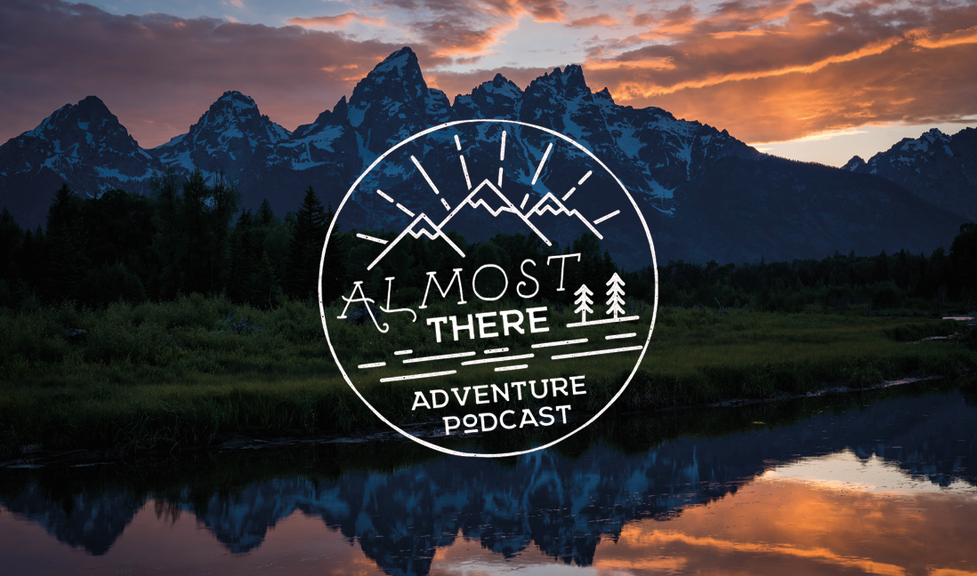 Almost There Adventure Podcast