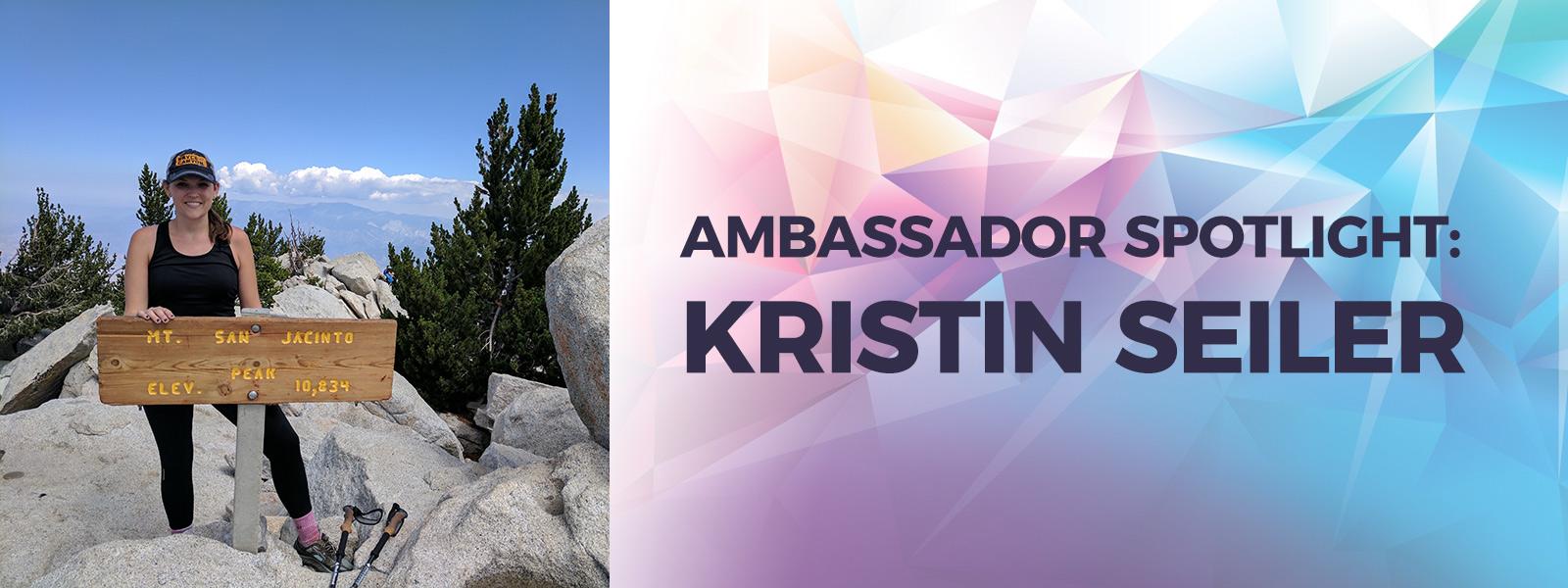 Ambassador Spotlight - Kristin Seiler