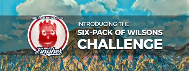 Six-Pack of Wilsons Challenge